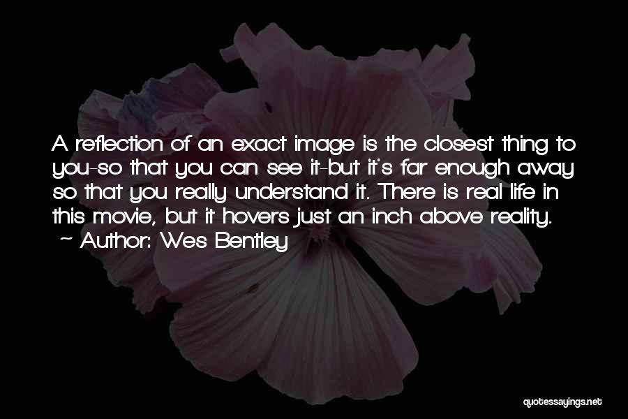 Wes Bentley Quotes 621356