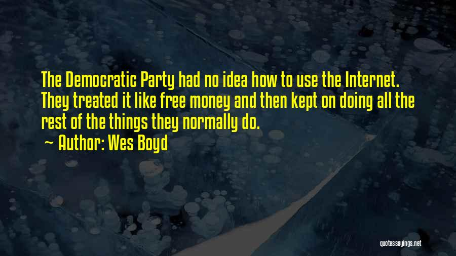 Wes Boyd Quotes 2009613
