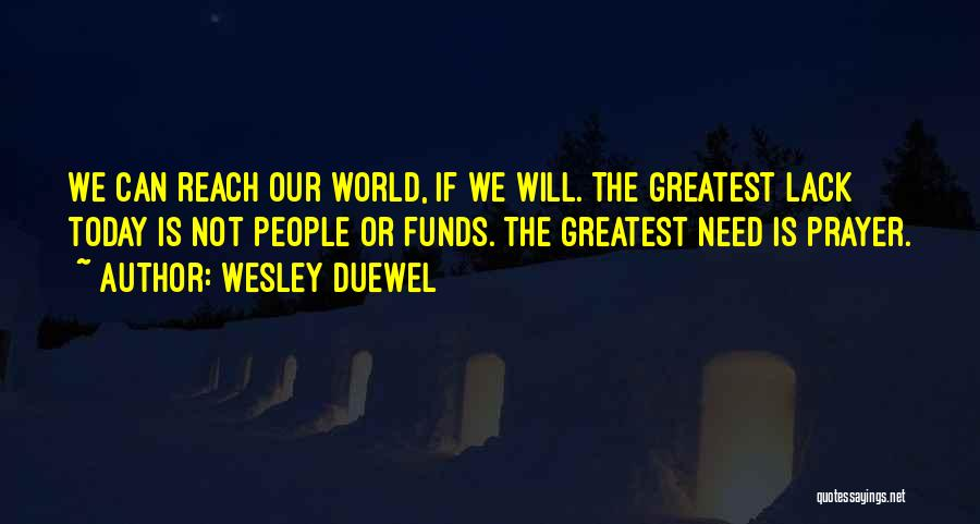 Wesley Duewel Prayer Quotes By Wesley Duewel