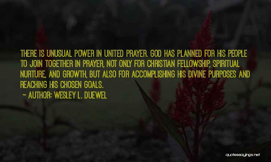 Wesley Duewel Prayer Quotes By Wesley L. Duewel