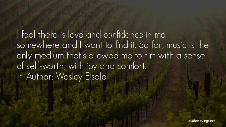 Wesley Eisold Quotes 1028406