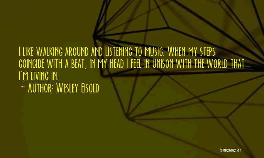 Wesley Eisold Quotes 1377119