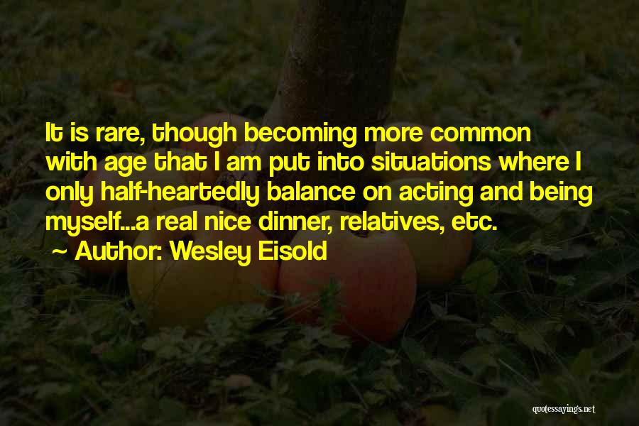 Wesley Eisold Quotes 1446377
