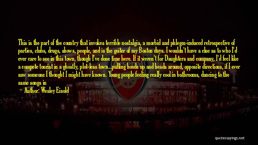 Wesley Eisold Quotes 1877743