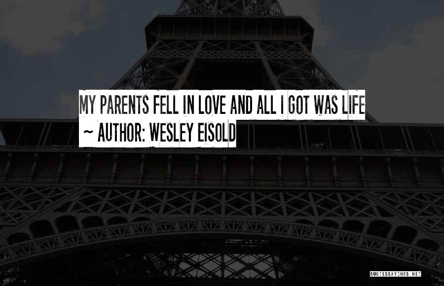 Wesley Eisold Quotes 2163482