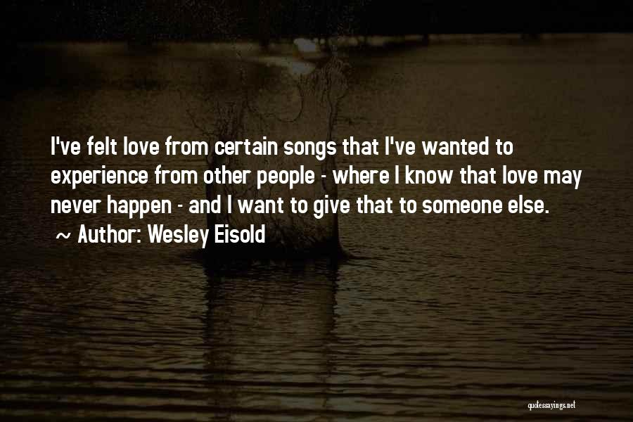 Wesley Eisold Quotes 2180402