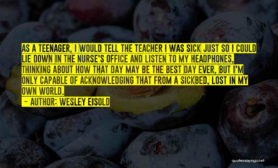 Wesley Eisold Quotes 289829