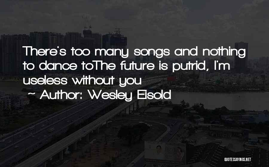 Wesley Eisold Quotes 499136