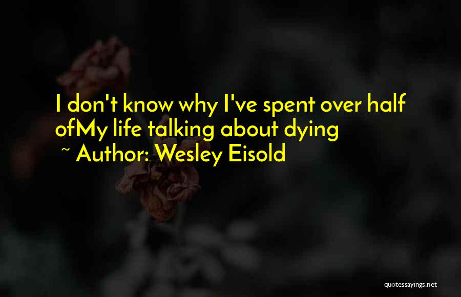Wesley Eisold Quotes 733815
