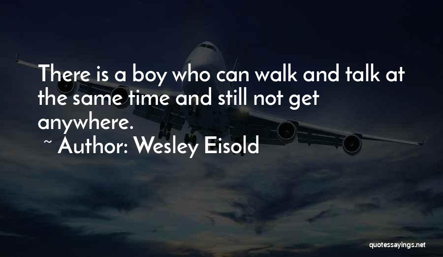 Wesley Eisold Quotes 830184