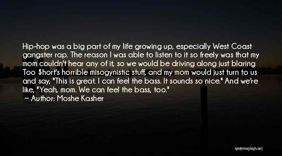 West Coast Gangster Quotes By Moshe Kasher