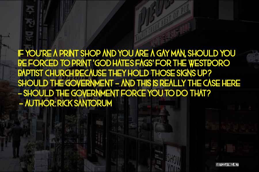 Westboro Baptist Church Gay Quotes By Rick Santorum