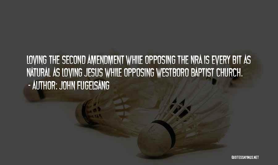 Westboro Church Quotes By John Fugelsang
