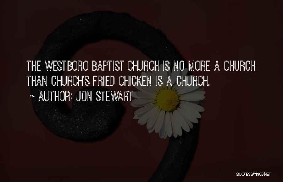 Westboro Church Quotes By Jon Stewart