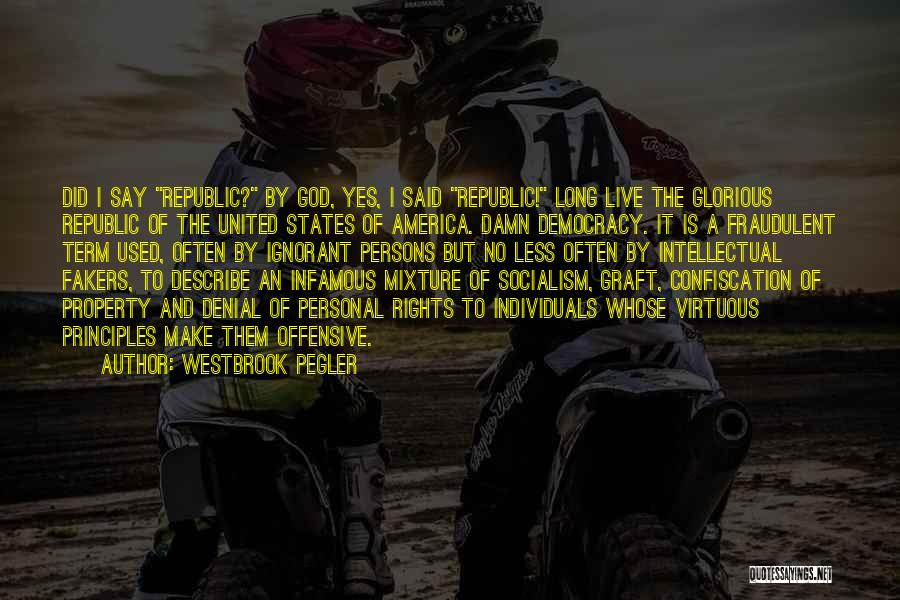 Westbrook Pegler Quotes 1218365