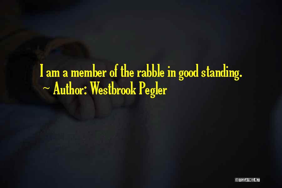 Westbrook Pegler Quotes 1259173