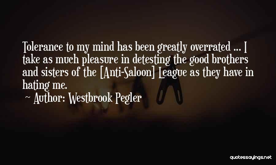 Westbrook Pegler Quotes 1632036
