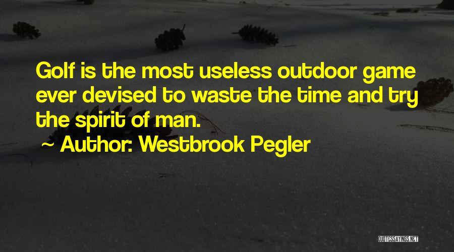 Westbrook Pegler Quotes 366985