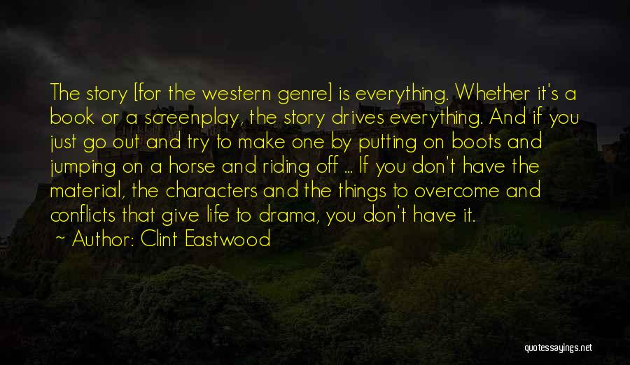 Western Riding Quotes By Clint Eastwood