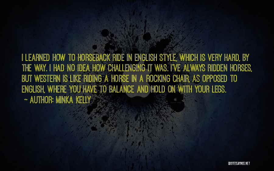 Western Riding Quotes By Minka Kelly