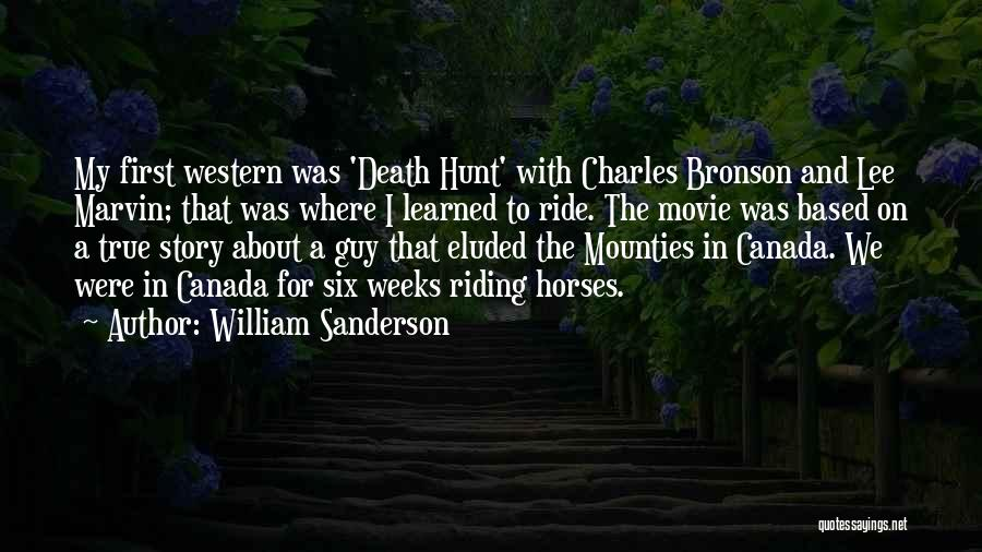 Western Riding Quotes By William Sanderson
