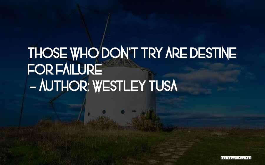 Westley Tusa Quotes 298961
