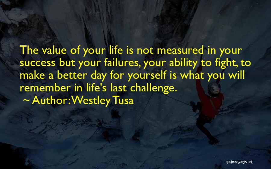 Westley Tusa Quotes 405212