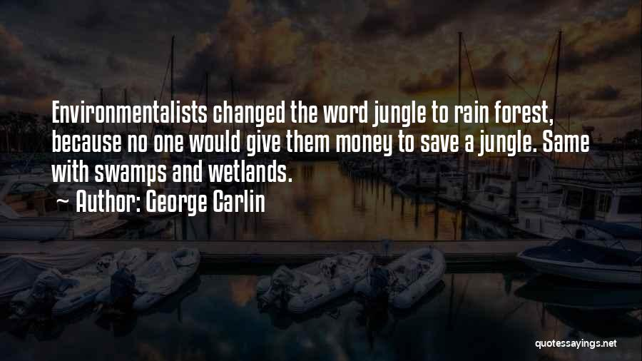 Wetlands Quotes By George Carlin