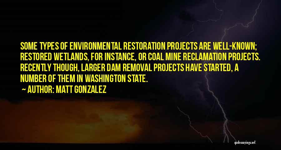 Wetlands Quotes By Matt Gonzalez