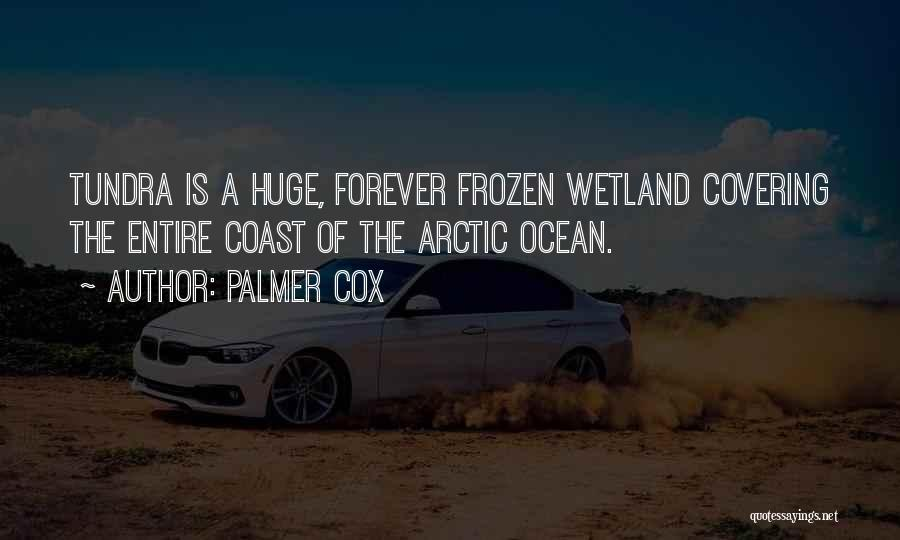 Wetlands Quotes By Palmer Cox