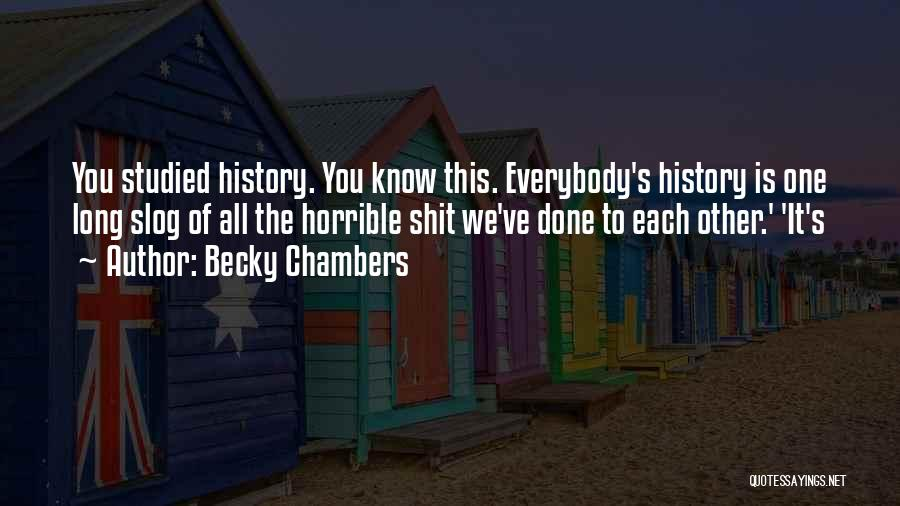 We've All Done It Quotes By Becky Chambers