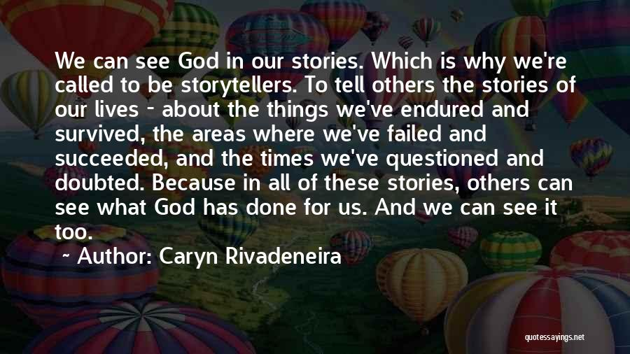We've All Done It Quotes By Caryn Rivadeneira