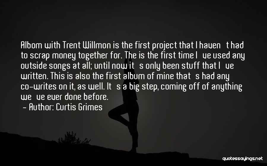 We've All Done It Quotes By Curtis Grimes