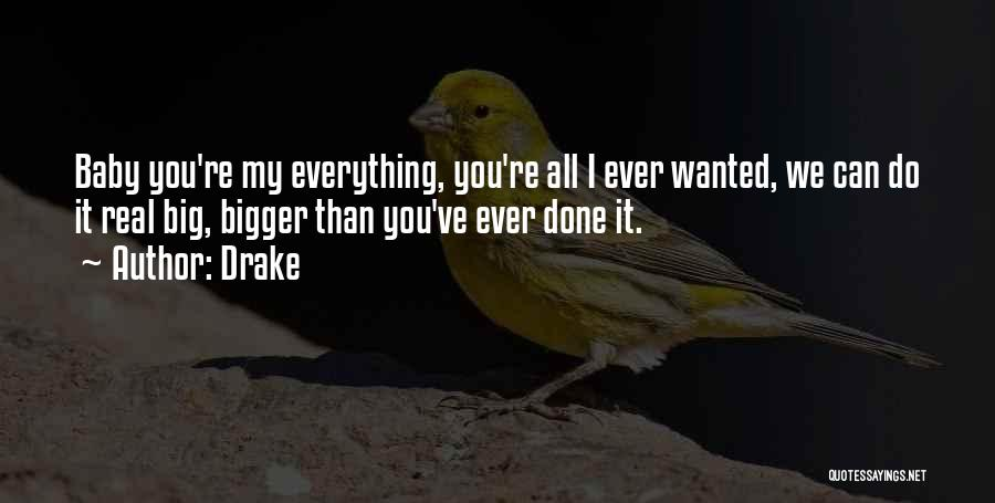 We've All Done It Quotes By Drake