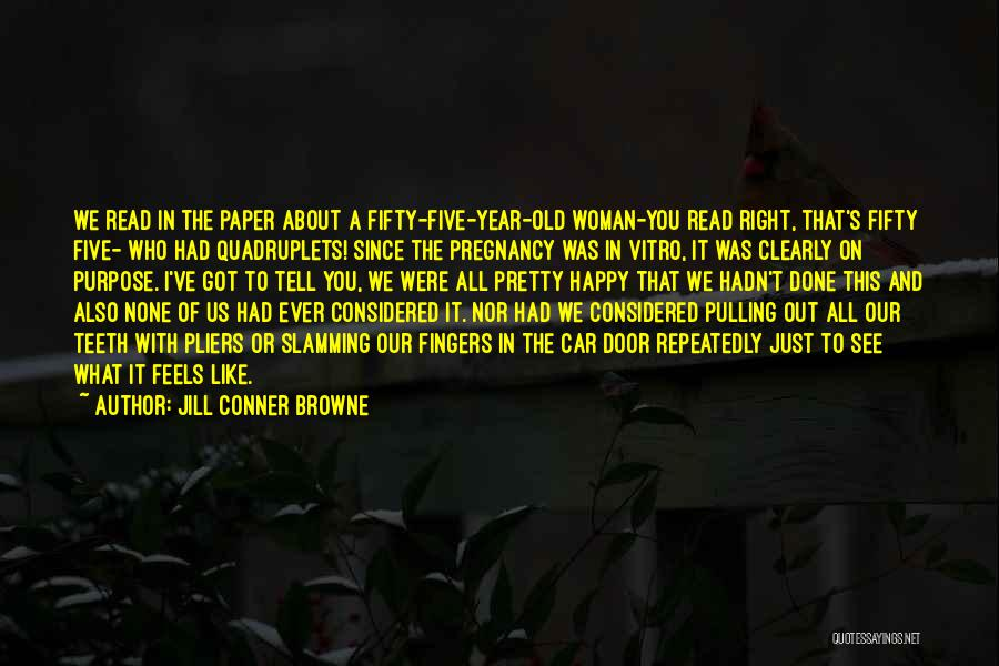 We've All Done It Quotes By Jill Conner Browne