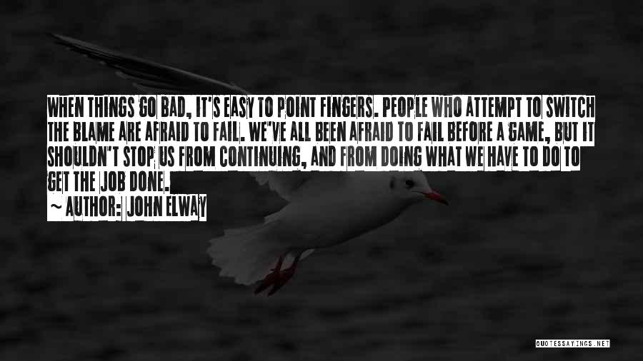 We've All Done It Quotes By John Elway