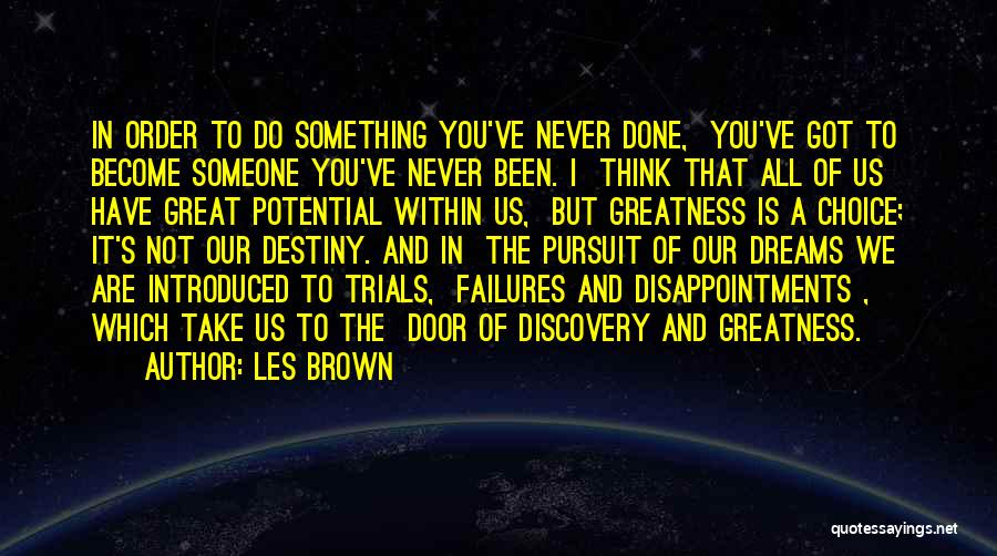 We've All Done It Quotes By Les Brown