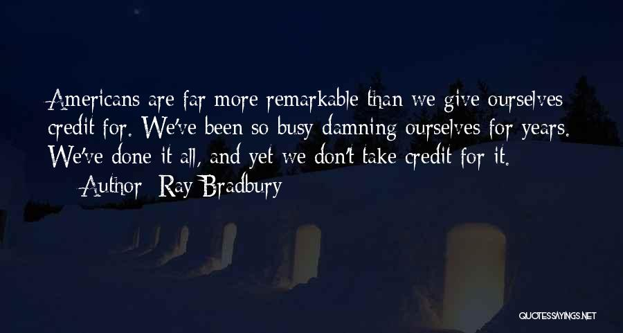 We've All Done It Quotes By Ray Bradbury
