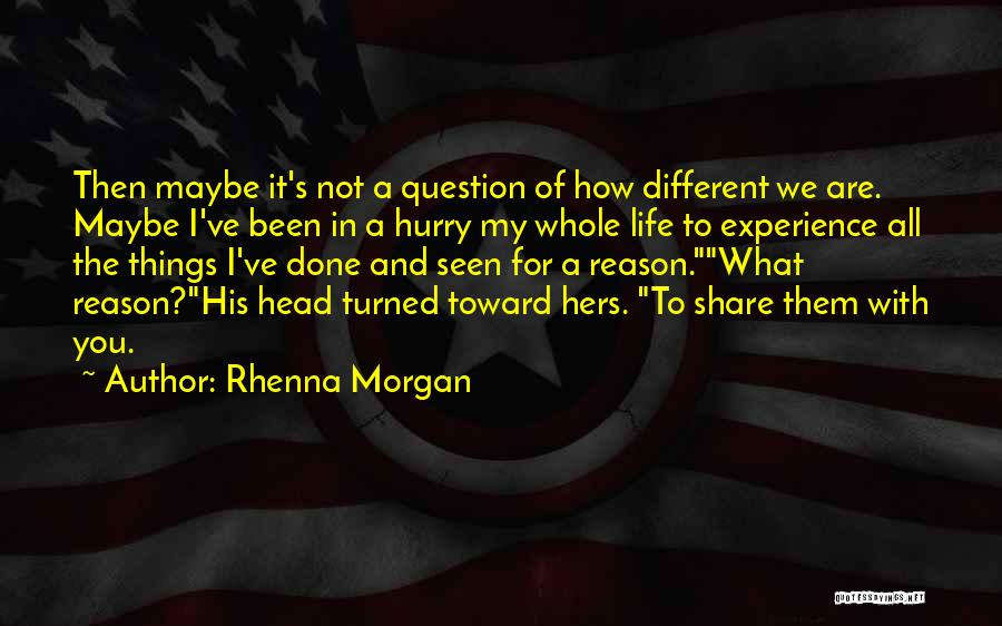 We've All Done It Quotes By Rhenna Morgan