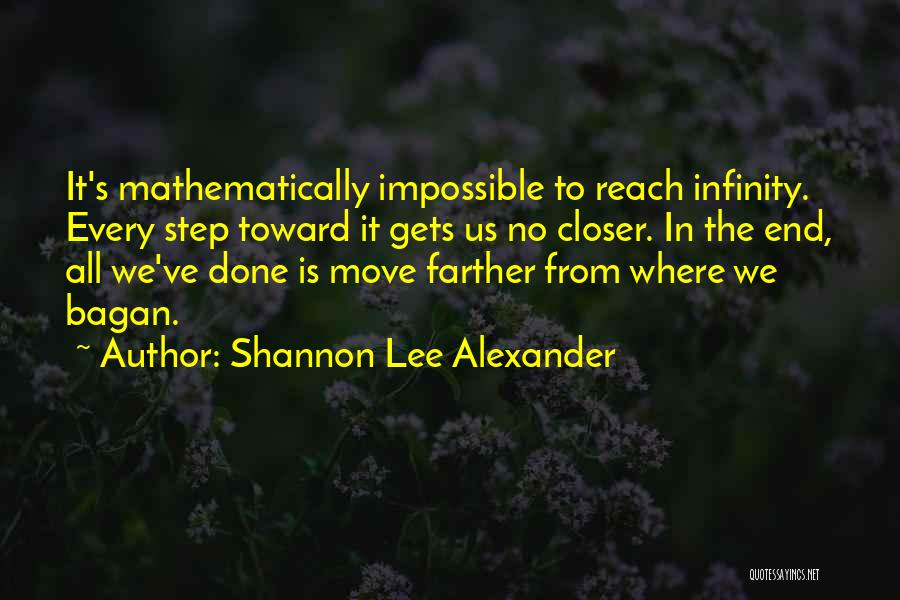 We've All Done It Quotes By Shannon Lee Alexander