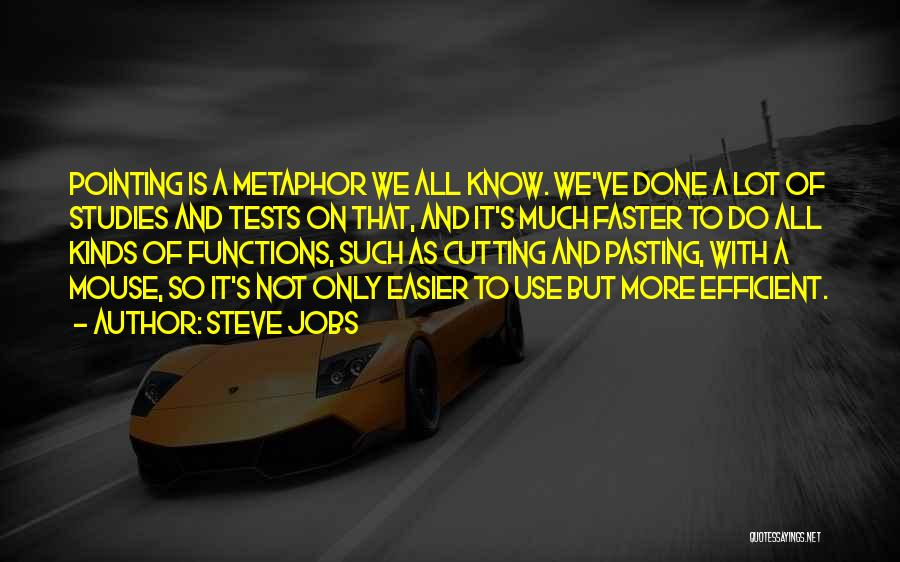 We've All Done It Quotes By Steve Jobs