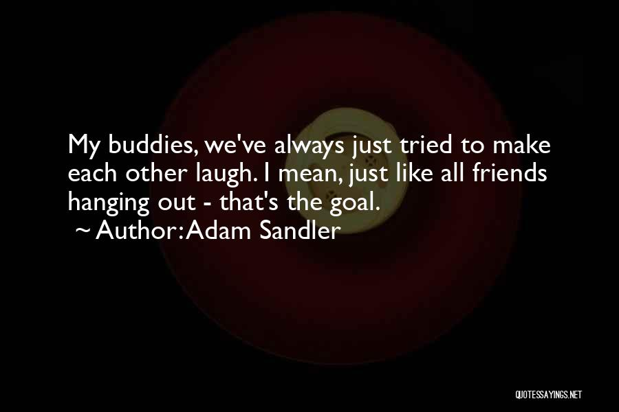 We've All Tried Quotes By Adam Sandler