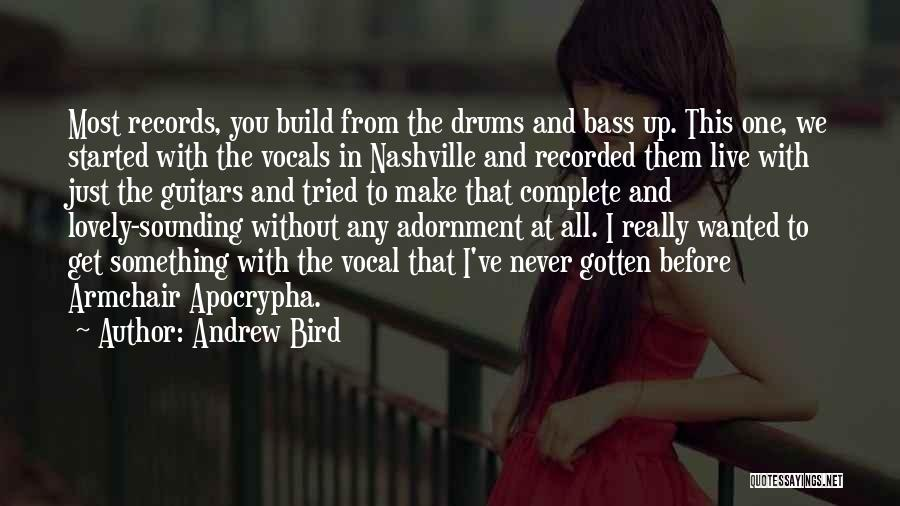 We've All Tried Quotes By Andrew Bird