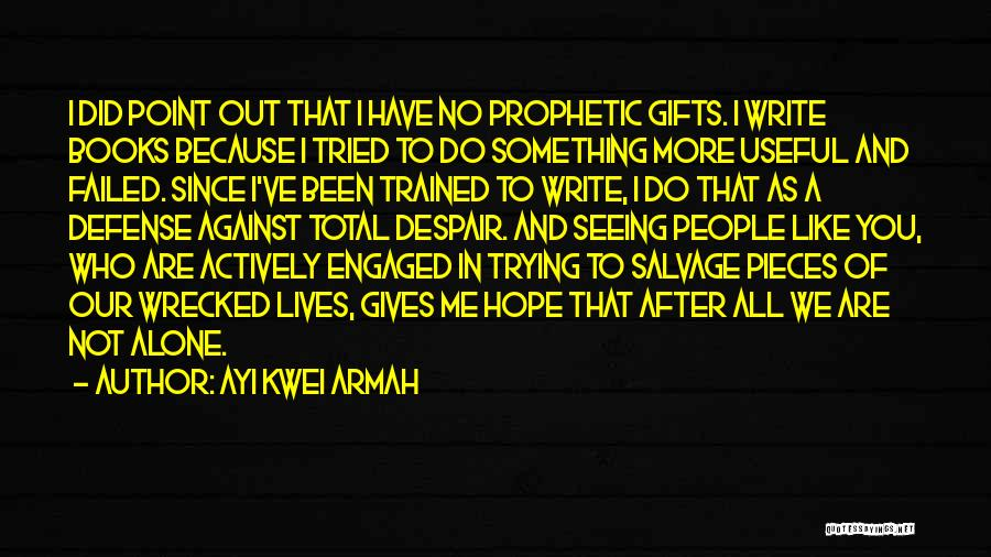 We've All Tried Quotes By Ayi Kwei Armah