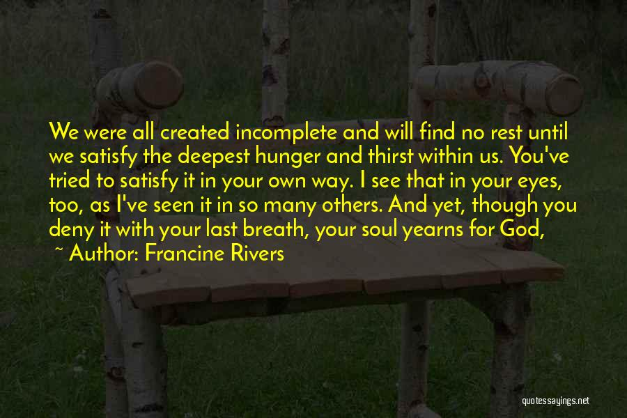 We've All Tried Quotes By Francine Rivers