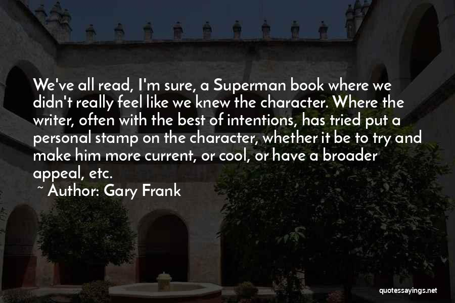 We've All Tried Quotes By Gary Frank