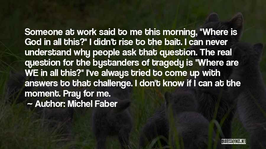 We've All Tried Quotes By Michel Faber