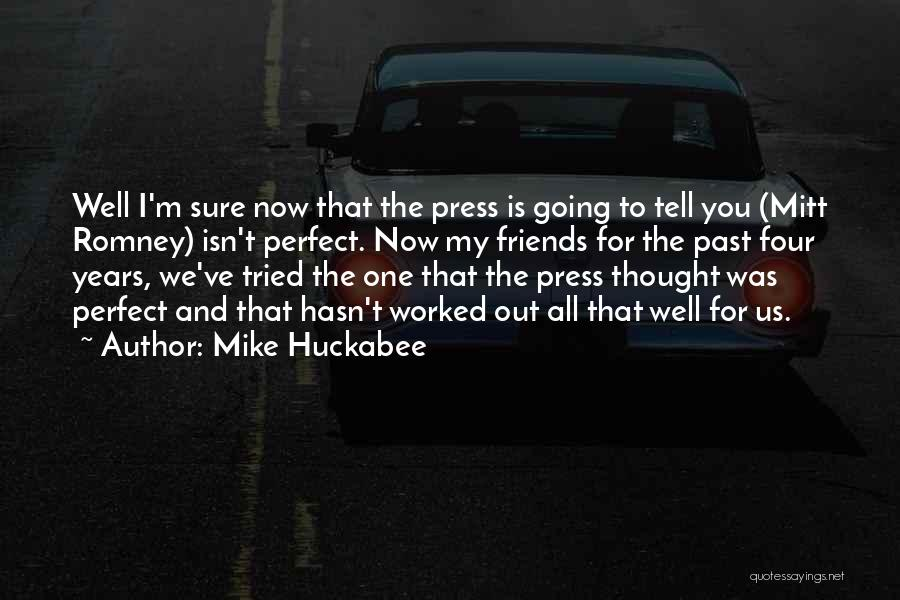 We've All Tried Quotes By Mike Huckabee