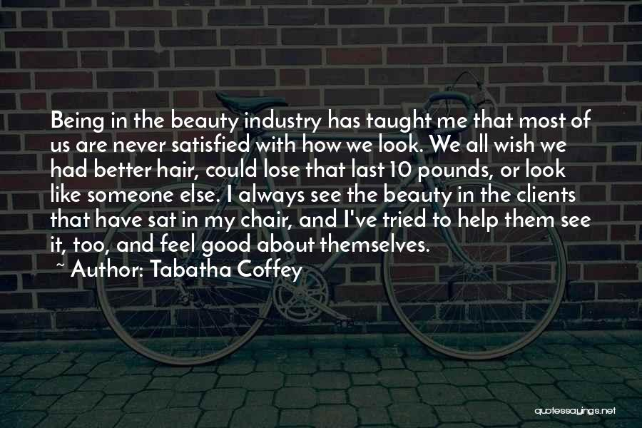 We've All Tried Quotes By Tabatha Coffey