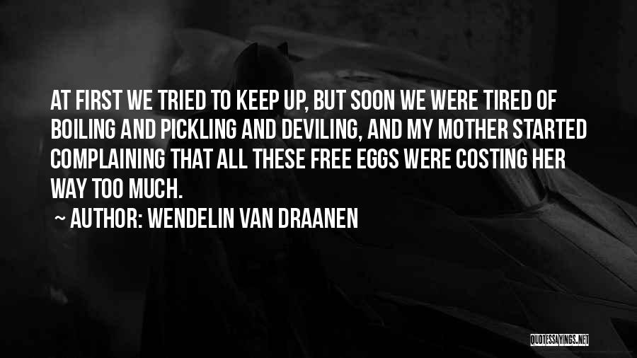 We've All Tried Quotes By Wendelin Van Draanen